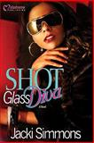 Shot Glass Diva, Simmons, Jacki, 1934157147