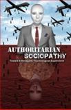 Authoritarian Sociopathy : Toward a Renegade Psychological Experiment on Police Brutality, Barker, Davi, 1938357140