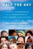 Half the Sky, Nicholas D. Kristof and Sheryl WuDunn, 0307267148