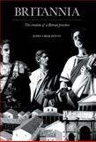 Britannia : The Creation of a Roman Province, Creighton, John, 0415487145
