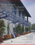 Design for Aging Post-Occupancy Evaluations : Lessons Learned from Senior Living Environments Featured in the AIA's Design for Aging Review, American Institute of Architects, 0471757144
