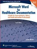 The Microsoft Word for Healthcare Documentation : A Guide for Transcriptionists, Editors, and Health Information Professionals, Bryan, Laura, 0781797144