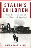 Stalin's Children, Owen Matthews, 0802717144