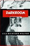 Darkroom, Lila Quintero Weaver, 0817357149