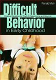 Difficult Behavior in Early Childhood : Positive Discipline for PreK-3 Classrooms and Beyond, Mah, Ronald, 1412937140