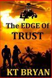 The EDGE of TRUST, K. T. Bryan, 1483917142