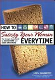 How to Satisfy Your Woman Every Time, Jane Moseley, 155870714X