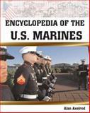 Encyclopedia of the U. S. Marines, Alan Axelrod, 0816047146