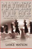 Maximize Your Edge, Lance D. Watson, 0883687143
