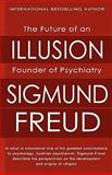 The Future of an Illusion, Sigmund Freud, 145153714X