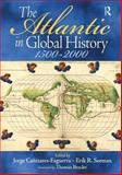The Atlantic in Global History : 1500-2000, Cañizares-Esguerra, Jorge and Seeman, Erik R., 0131927140
