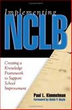 Implementing NCLB : Creating a Knowledge Framework to Support School Improvement, Kimmelman, Paul L., 141291714X