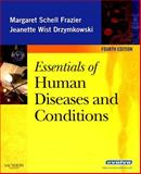 Essentials of Human Diseases and Conditions, Frazier, Margaret Schell and Drzymkowski, Jeanette Wist, 141604714X