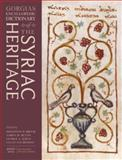 The Encyclopedic Dictionary of the Syriac Heritage 9781593337148