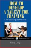 How to Develop a Talent for Training 9781934747148