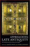 Approaching Late Antiquity 9780199267149