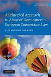A Principled Approach to Abuse of Dominance in European Competition Law, Lovdahl Gormsen, Liza, 0521767148