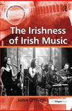 The Irishness of Irish Music, O'Flynn, John, 0754657140