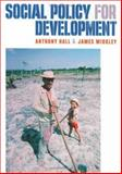 Social Policy for Development, Hall, Anthony L. and Midgley, James, 0761967141
