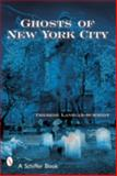 Ghosts of New York City, Therese Lanigan-Schmidt, 0764317148