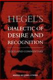 Hegel's Dialectic of Desire and Recognition : Texts and Commentary, , 0791427145