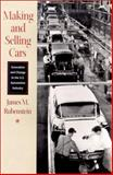 Making and Selling Cars : Innovation and Change in the U. S. Automotive Industry, Rubenstein, James M., 0801867142