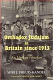Orthodox Judaism in Britain Since 1913 : An Ideology Forsaken, Freud-Kandel, Miri, 0853037140