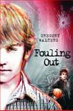 Fouling Out, Gregory Walters, 1551437147