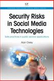 Security Risks in Social Media Technologies : Safe Practices in Public Service Applications, Oxley, Alan, 1843347148