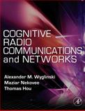Cognitive Radio Communications and Networks : Principles and Practice, , 0123747155
