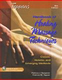 Tappan's Handbook of Healing Massage Techniques : Classic, Holistic and Emerging Methods, Tappan, Frances M. and Benjamin, Patricia J., 0130987158