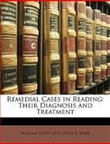 Remedial Cases in Reading, William Scott Gray and Delia E. Kibbe, 114900715X