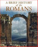 A Brief History of the Romans, Gargola, Daniel J. and Talbert, Richard J. A., 0195187156