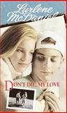 Don't Die, My Love, Lurlene McDaniel, 0553567152