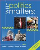 Why Politics Matters : An Introduction to Political Science (with CourseReader 0-60: Introduction to Political Science Printed Access Card), Dooley, Kevin L. and Patten, Joseph N., 0618907157