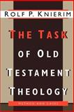 The Task of Old Testament Theology : Essays, Knierim, Rolf P., 0802807151