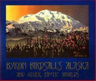 Byron Birdsall's Alaska and Other Exotic Worlds, Byron Birdsall, 0945397151