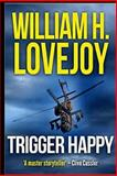 Trigger Happy, William Lovejoy, 1481027158