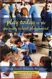 Play Today in the Primary School Playground : Life, Learning and Creativity, Bishop, Julia C. and Curtis, Mavis, 0335207154