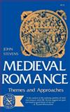 Medieval Romance : Themes and Approaches, Stevens, John, 0393007154