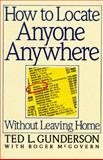 How to Locate Anyone Anywhere without Leaving Home, Ted L. Gunderson and Roger McGovern, 0452267153