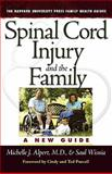 Spinal Cord Injury and the Family, Michelle J. Alpert and Saul Wisnia, 0674027159