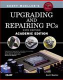 Upgrading and Repairing PCs : Academic Edition, Mueller, Scott, 0789727153