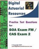 Digital Actuarial Resources : Practice Test Questions for SOA Exam FM / CAS Exam 2, Digital Actuarial Resources, 0979807158