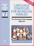 Language Strategies for Bilingual Families : The One-Parent-One-Language Approach, Barron-Hauwaert, Suzanne, 1853597155
