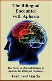 The Bilingual Encounter with Aphasia, Garcia, Ferdinand, 4871877159