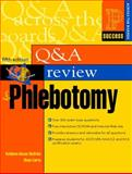 Question and Answer Review for Phlebotomy, Becan-McBride, Kathleen and Garza, Diana, 0130887153