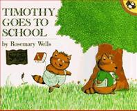 Timothy Goes to School, Rosemary Wells, 0140547150