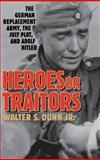 Heroes or Traitors 9780275977153