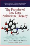 The Promise of Low Dose Naltrexone Therapy, Elaine A. Moore and Samantha Wilkinson, 0786437154